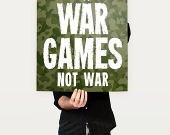 War Game Not War Poster | art, posters and artwork for board game geeks, war gamers, RPGs, and fans of tabletop games | camo poster