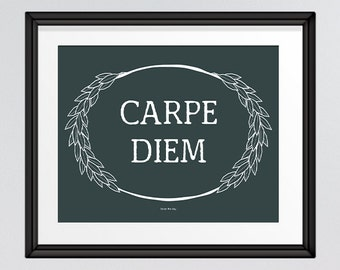 Seize the Day, Carpe Diem, Latin Printable Art Quote, Inspirational Quote, Wall Art, Inspirational Saying, INSTANT DOWNLOAD