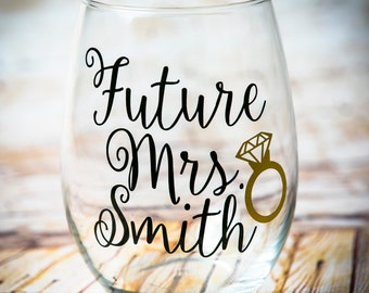 Future Mrs, Future Mrs Personalized Wine Glass, Bride to be Wine Glass, Engagement Wine Gift, Stemless Wine Glass, Wedding Wine Glass