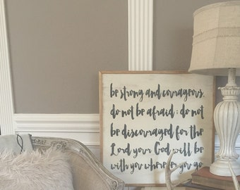 Be Strong and Courageous - Handpainted 2x2 Wood Sign