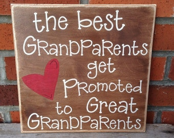 "Rustic Wood Sign - The Best Grandparents Get Promoted To Great Grandparents - 12"" x 12"""
