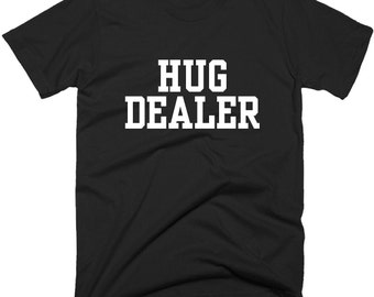 Hug Dealer T Shirt, Funny Tumblr T-Shirt, Hipster Graphic Tees  T Shirts for Teens, Teenager Gifts | Hipster Tumblr Shirts.