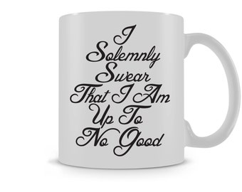 I Solemnly Swear That I Am Up To No Good Potter Inspired Mug /  Tea Coffee Cup