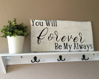 You Will Forever Be My Always, Rustic Decor, Shabby Chic, Bedroom Decor, Handmade