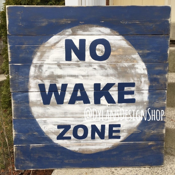 No Wake Zone Nursery Wood Sign Large By Dylansdesignshop