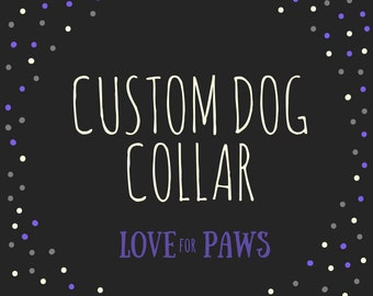 Custom Dog Collar - Contact Shop Prior to Purchase
