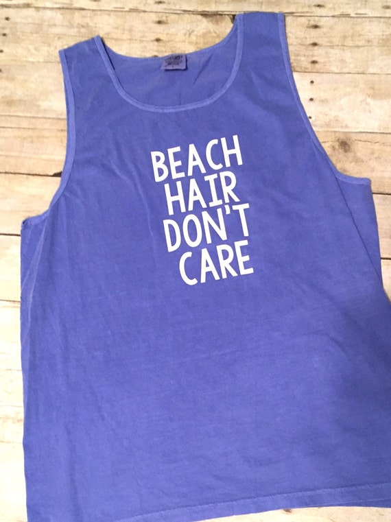 Beach Hair Don't Care comfort colors tank by ...
