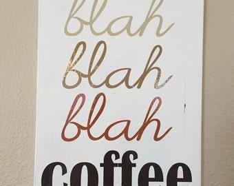 Blah blah blah...coffee