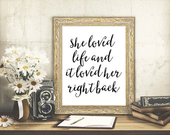 She Loved Life And It Loved Her Right Back, 8x10 Quote Printable, Piper and Lily Prints