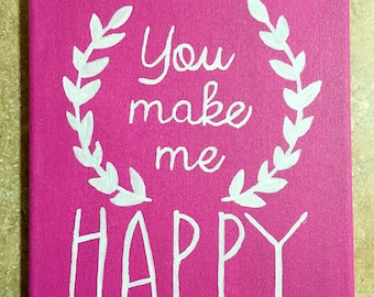 You make me happy quote canvas painting