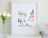 The best thing to hold onto in life is each other - Watercolour and Rose Gold Foil Print