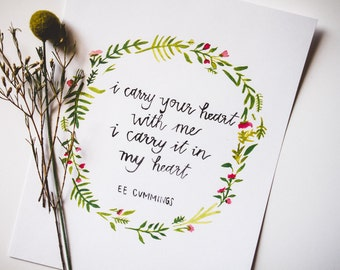 i carry your heart- watercolor, hand lettered print, wall art