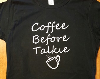 "Funny ""Coffee Before Talkie"" Shirt"