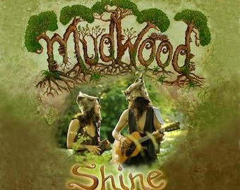 "MudWood ""Shine"" CD"