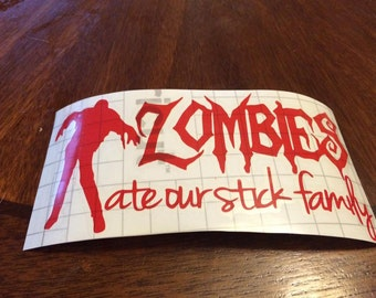 zombies ate our stick family decal