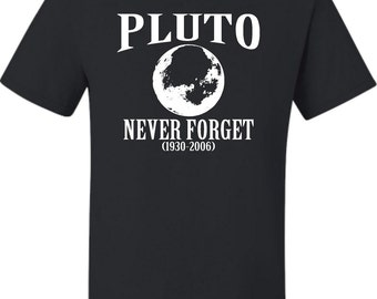 Adult Pluto Never Forget 1930 - 2006 Funny Science T-Shirt