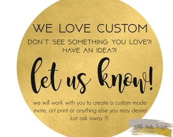 WE LOVE CUSTOM!!!