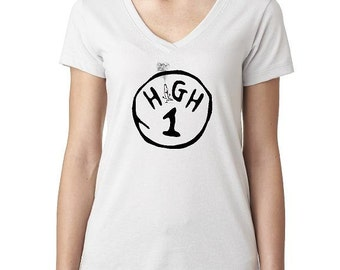 High 1 V-Neck High One Tee! - Lorax 420 Thing 1 Mary Jane April 20 Weed Bong Chronic Blunt Cryppie Joint Spliff Amsterdam Kush Ace Marijuana
