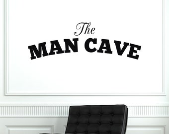 The Man Cave - Vinyl Wall Decal Quote