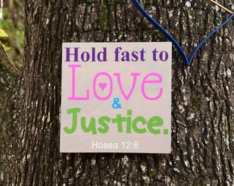 """Baby's Room Art, Nursery Decor Painting, Bible Verse. Solid Wood, Hand Painted 1-sided sign """"Hold Fast to Love and Justice"""" Hosea 12:6"""