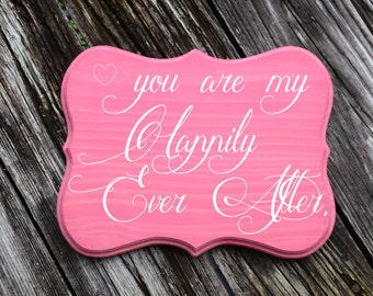 You are my Happily Ever After 9x12 Nursery/ Kids Room Sign, Baby's Room. Girls Birthday Gift. Hand Painted - Custom Made Options Available!!