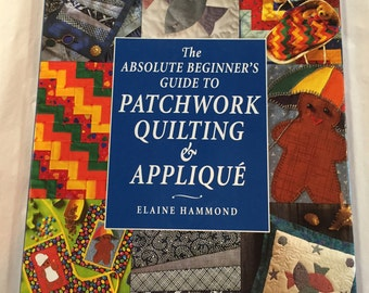Beginners Guide to Patchwork Quilting & Applique