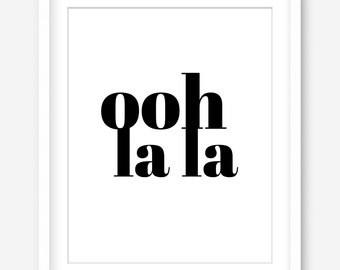 Ooh la la printable poster - chic wall art - black and white art - bold typography art print - word art - fashion print - PRINT DOWNLOAD