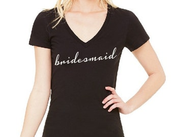 Bridesmaid V Neck T-shirt. Bride. Bridal Party. Wifey. Bachelorette. Bachelorette Party. Wedding. Honeymoon Shirt