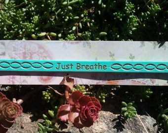 Just Breathe and hand stamped leather bracelet
