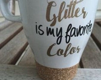 8oz Glitter Is My Favorite Color Coffee Mug