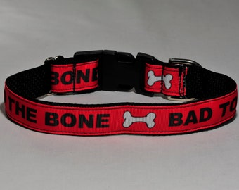 Bad to the Bone! Dog Collar!
