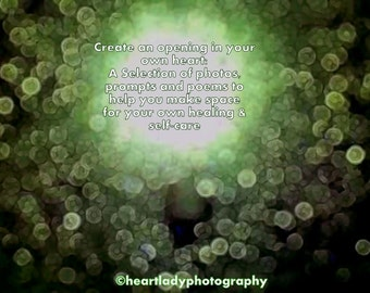 Create an opening in your own heart