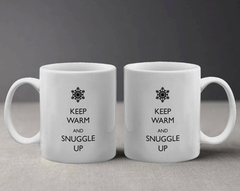 Keep Warm and Snuggle Up Keep Calm Parody with Snowflake Mug M727