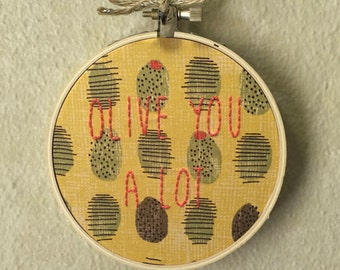 Olive You A Lot Embroidery Hoop Wall Art