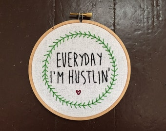 Everyday I'm Hustlin' Embroidery Hoop Wall Art