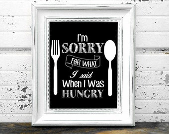 I'm Sorry For What I Said When I Was Hungry Art Print, Kitchen Accessory, Wall Decoration, Black and White Print, Fork and Spoon Print
