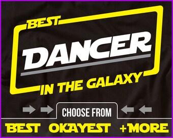 Best Dancer In The Galaxy Shirt Dancer Shirt Gift For Dancer