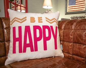 Be Happy Pillow 16x16 // Be Happy Cushion // Be Happy Throw Pillow // Decorative Pillows // Zipper Pillow // Free Inner Cushion