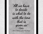 All We Have to Decide, Instant Download Quote, Lord of the Rings, Quote Art, Home Decor, 8 x 10 Art Print, Gandalf