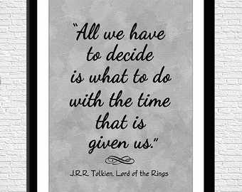 All We Have to Decide, Instant Download Quote, Lord of the Rings, Quote Art, Home Decor, 8 x 10 Printable Art, Gandalf