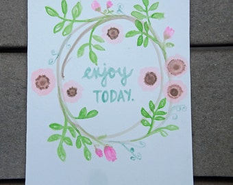 enjoy today watercolor