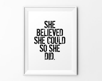 She believed she could - quote print black white typography print inspirational print typography poster motivational print wall decal art