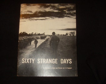 Sixty Strange Days by I.C.  Rapport softcover B&W Photos WWII unpaginated 4to