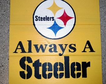 Always A Steeler Wood Sign