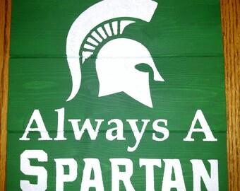 Always A Spartan Wood Sign