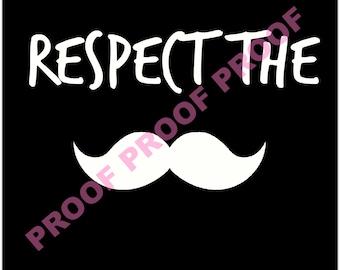 Respect the moustache, Instant download, Downloadable art