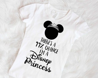 Free shipping theres a 99% chance I'm a disney princess shirt minnie mouse shirt girls disney shirt disney princess shirt girls disney shirt