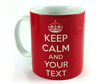 Personalised Mugs - Keep Calm & Add Any Text