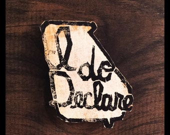 "Hand Stamped ""I do declare"" Georgia Magnet 2.5 X 3.5 inch"