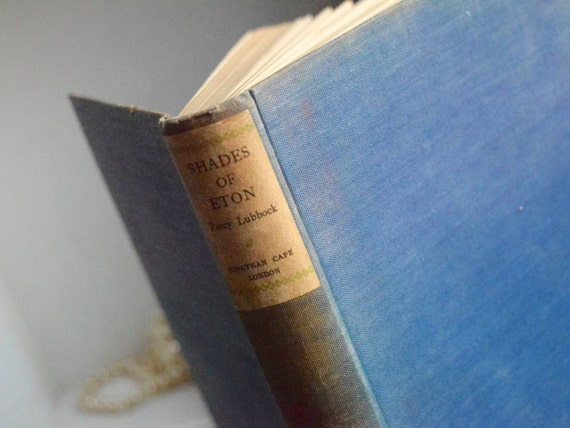1st Edition Shades of Eton by Percy Lubbock CBE (1879-1965), c1929, Published by London, Cape, 244 pages, memoir, Christmas gift,